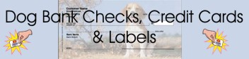 Dog Bank Checks, Labels and Credit Cards
